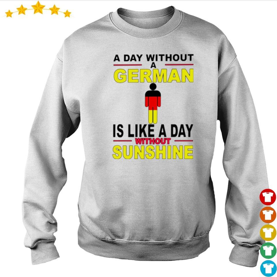 A day without a German is like a day without sunshine 2021 s sweater