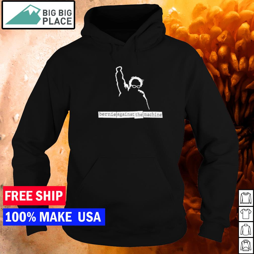 Bernie Sanders against the machine s hoodie