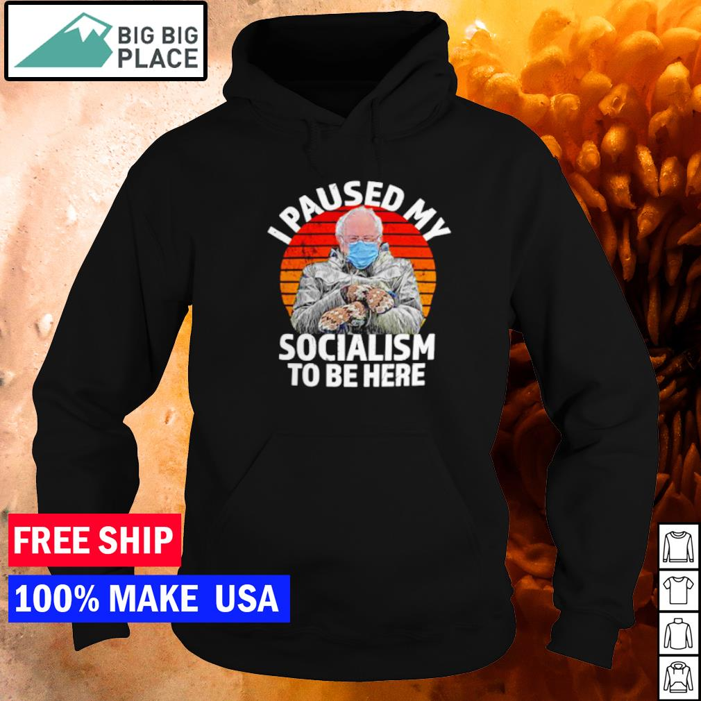 Bernie Sanders I paused my socialism to be here vintage s hoodie