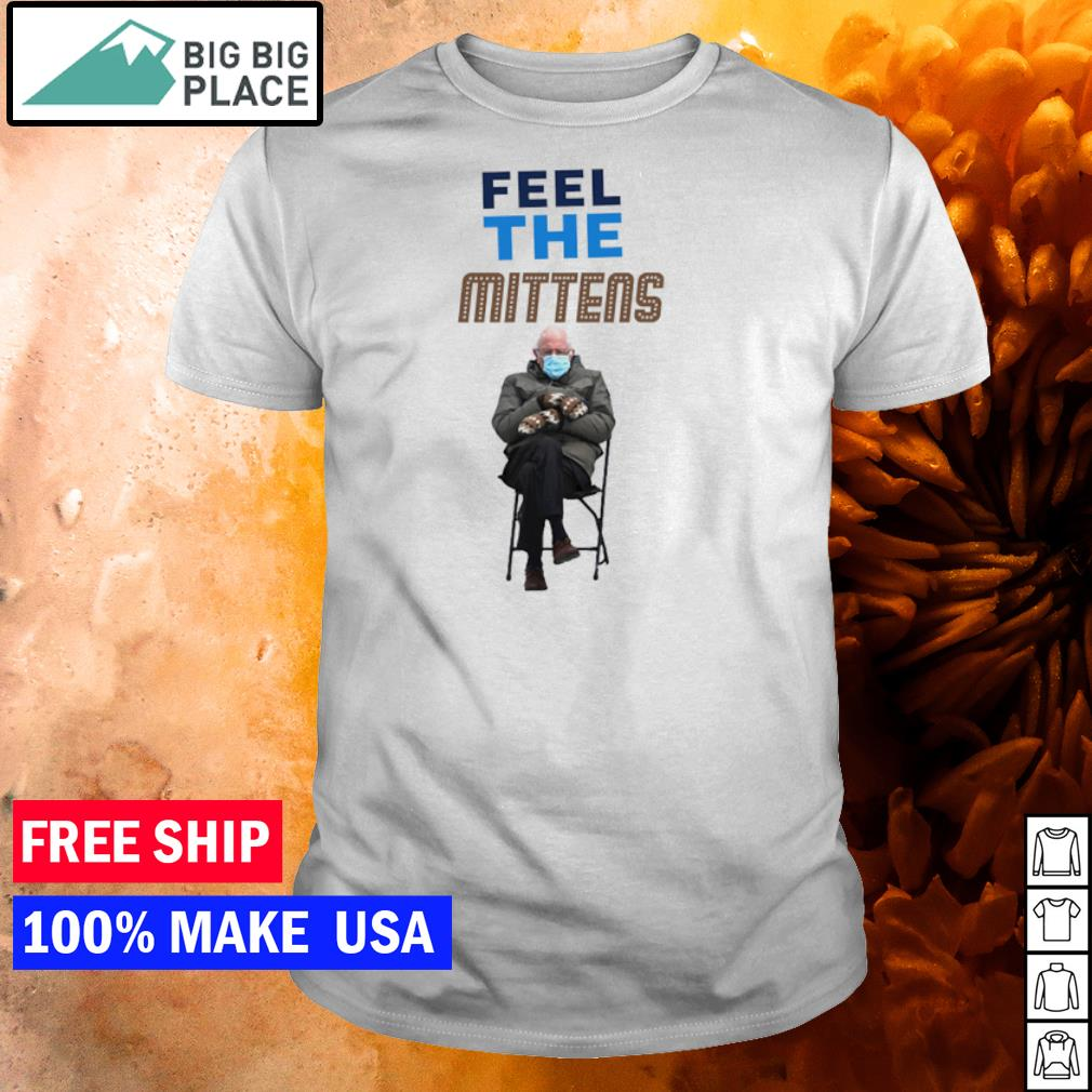 Bernie Sanders meme feel the mittens inauguration's day shirt