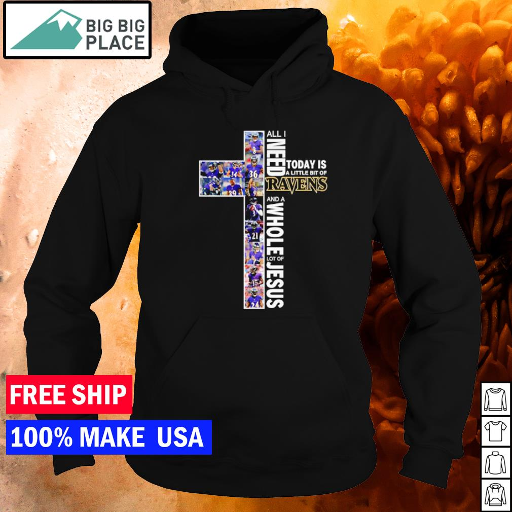 Cross All I need today is a little bit of Ravens and a whole lot of Jesus s hoodie