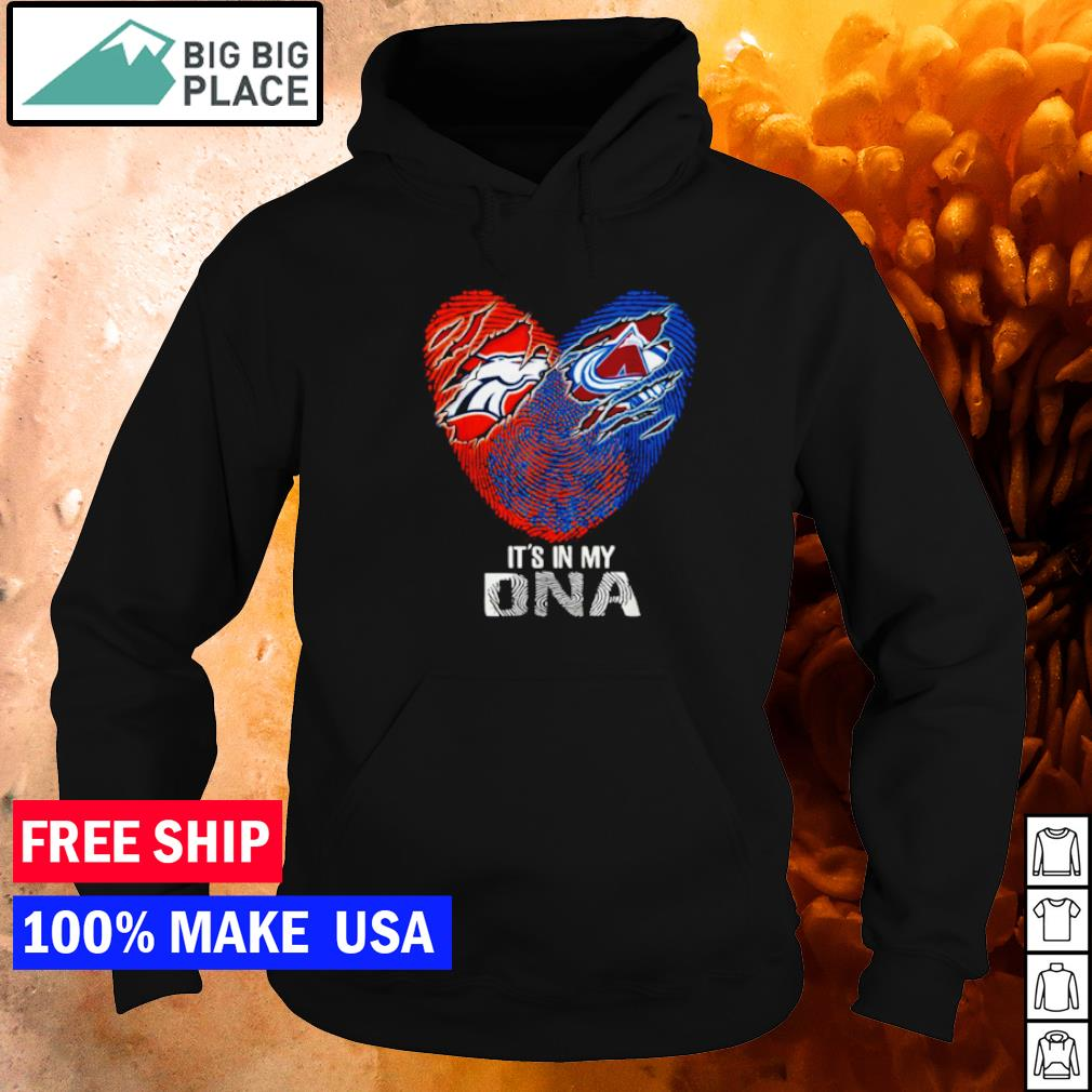 Denver Broncos and Denver Avalanche it's in my DNA s hoodie