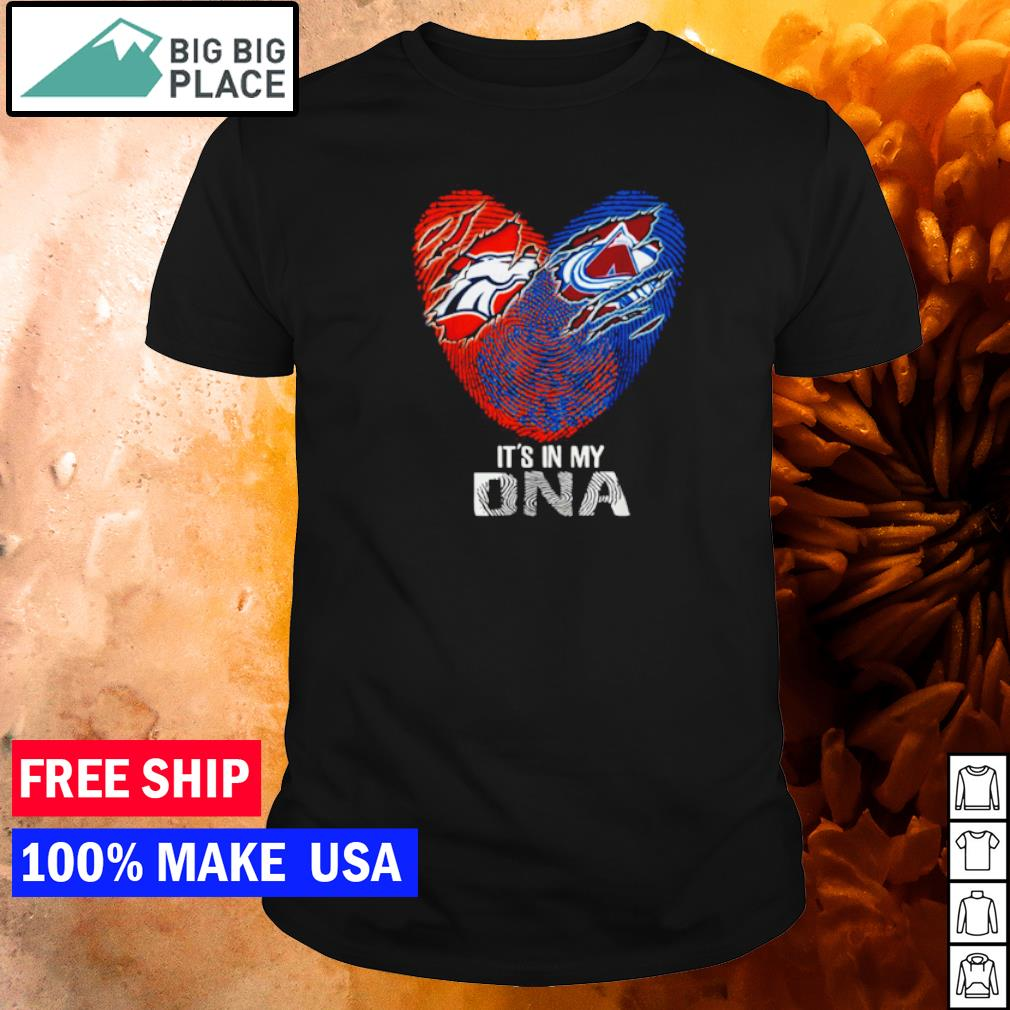 Denver Broncos and Denver Avalanche it's in my DNA shirt