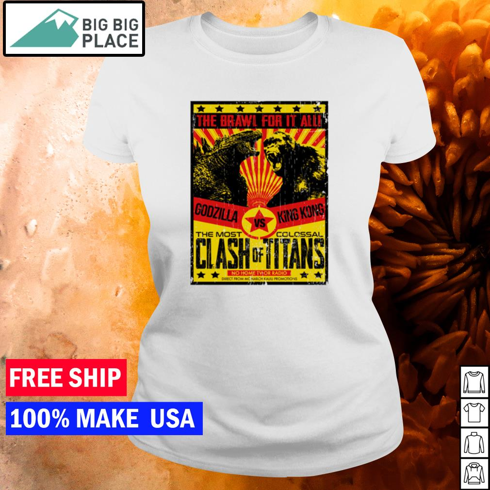 Godzilla vs King Kong the brawl for it all the most clash vs colossal titans s ladies tee