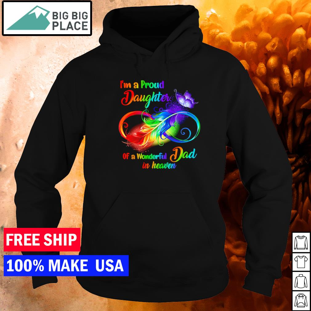 I'm a proud daughter of a wonderful dad in heaven autism awareness s hoodie