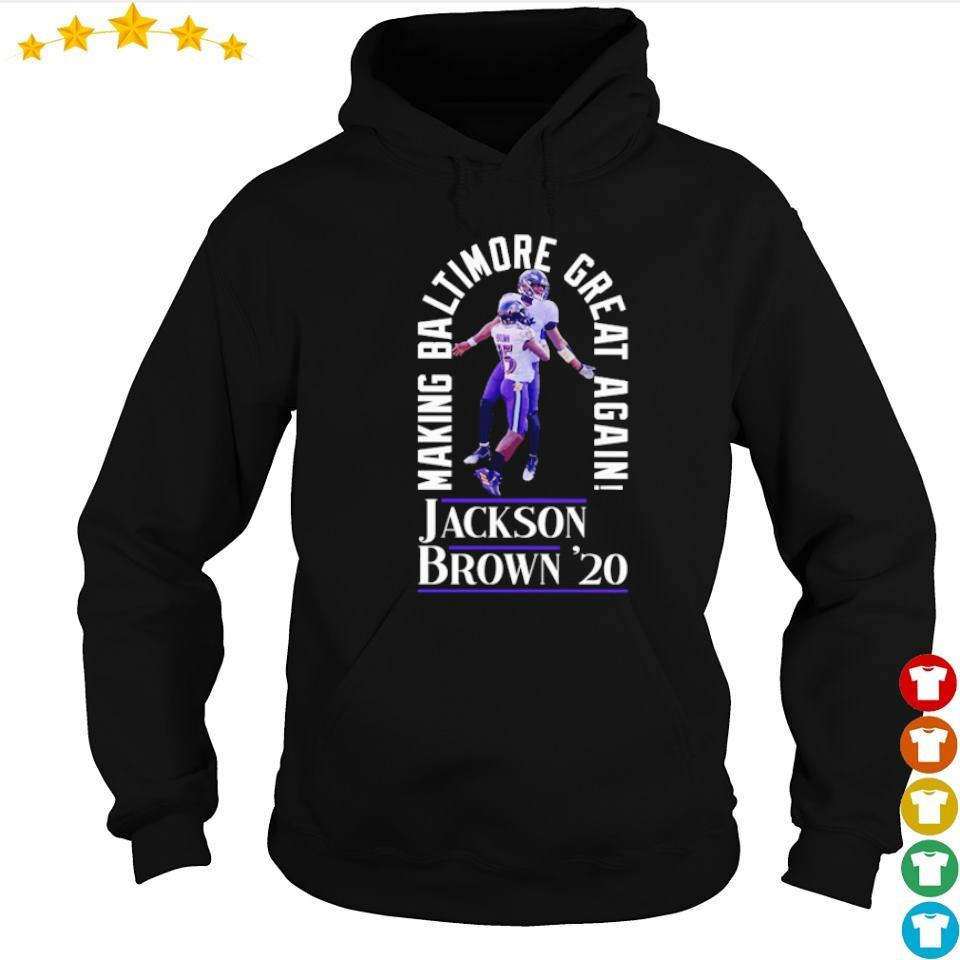 Making Baltimore great again Jackson Brown' 20 s hoodie