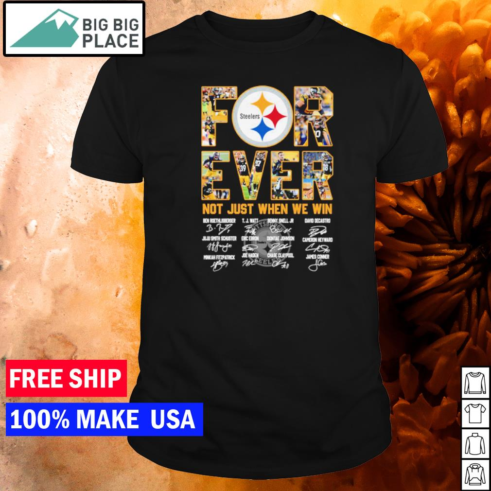 Pittsburgh Steelers forever not just when we win players signature shirt