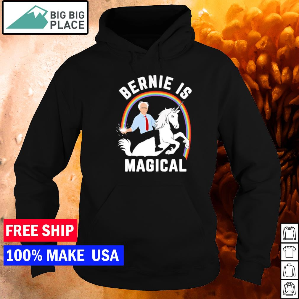 Riding unicorn Bernie is magical Bernie Sanders s hoodie