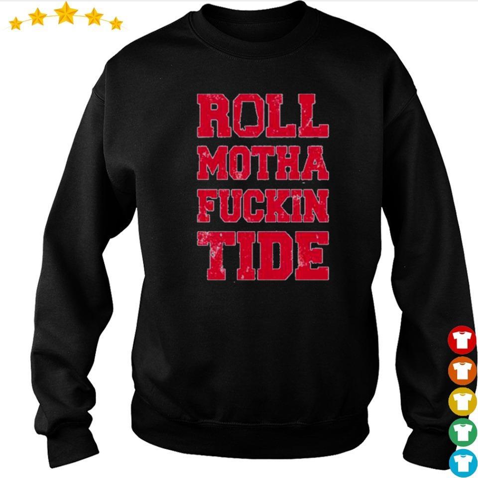 Roll motha fuckin Tide 2021 s sweater