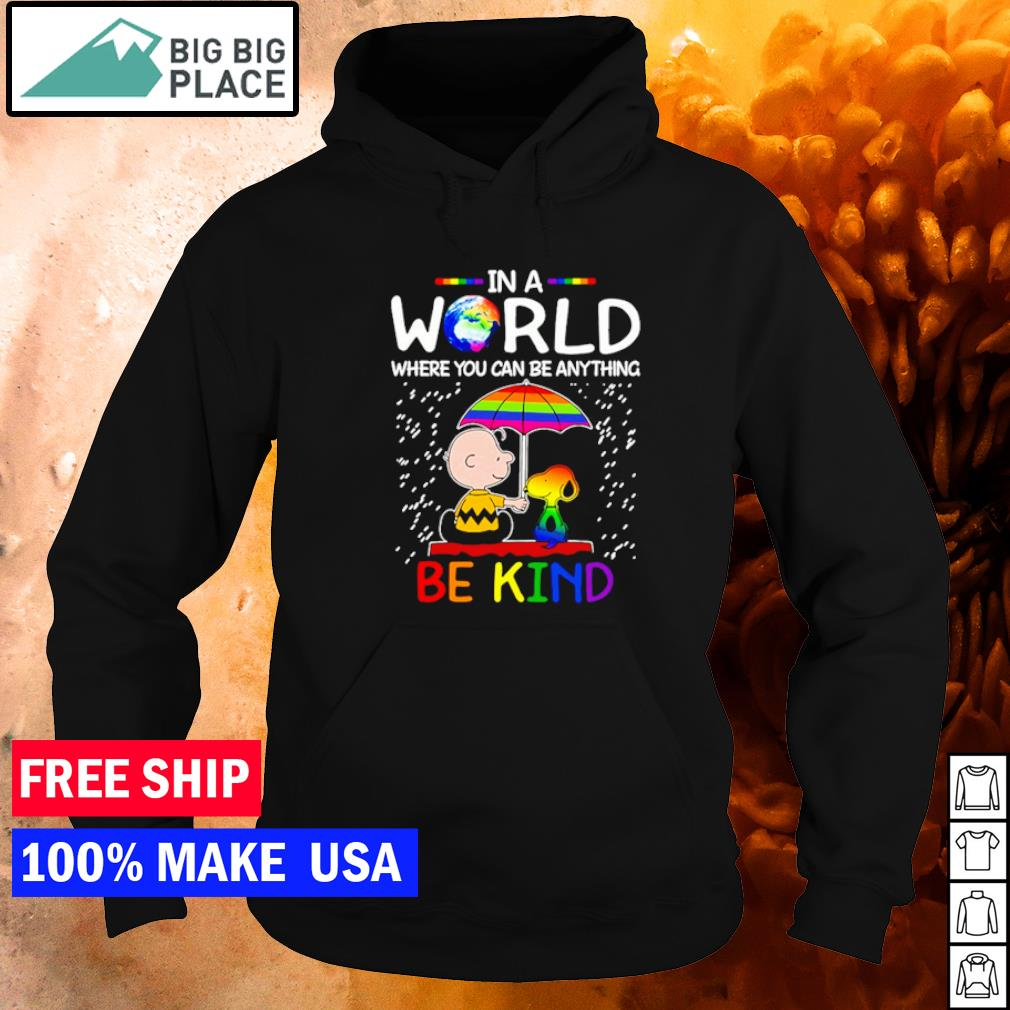 Snoopy and Charlie in a world where you can be anything be kind s hoodie
