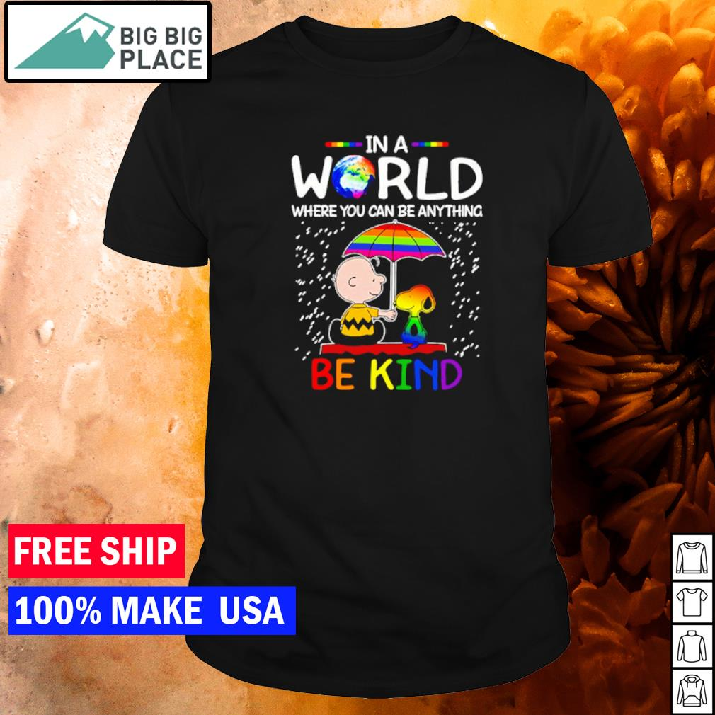 Snoopy and Charlie in a world where you can be anything be kind shirt