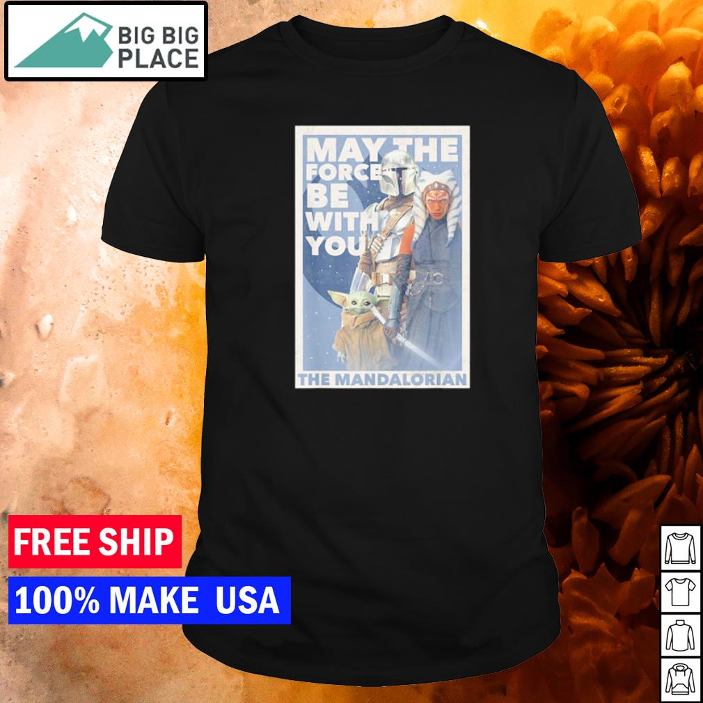 Star Wars The Mandalorian may the force be with you shirt