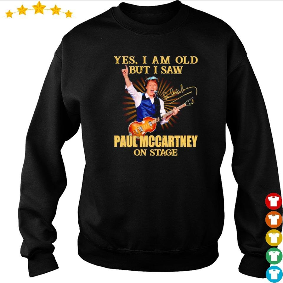 Yes I am old but I saw Paul Mccartney on stage signature s sweater